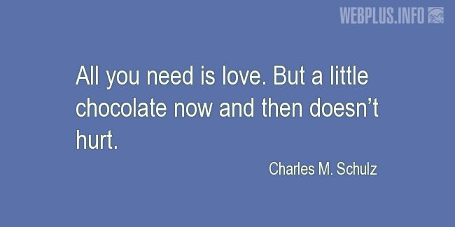 Quotes and pictures for Funny. «A little chocolate now and then doesn't hurt» quotation with photo.