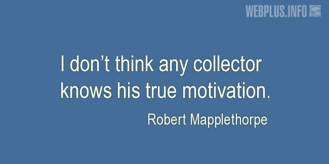 Quotes and pictures for Collector Car. «True motivation» quotation with photo.