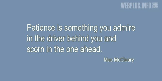 Quotes and pictures for Driving (Funny). «Something you admire in the driver behind» quotation with photo.