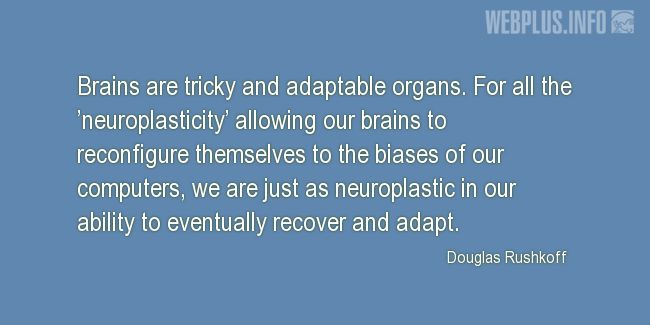 Quotes and pictures for Brains. «Tricky and adaptable organs» quotation with photo.