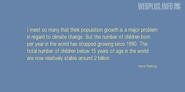 Quotes and pictures for Population. «Not a major problem» quotation with photo.