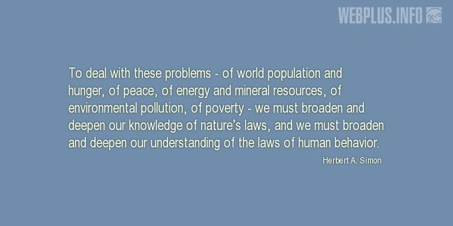 Quotes and pictures for Population. «We must broaden and deepen our knowledge» quotation with photo.