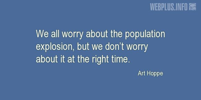 Quotes and pictures for Population. «We all worry» quotation with photo.