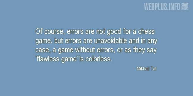 Quotes and pictures for Chess. «Errors» quotation with photo.