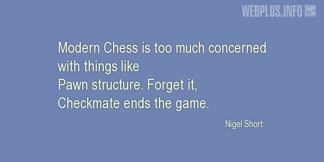 Quotes and pictures for Chess. «Checkmate ends the game» quotation with photo.