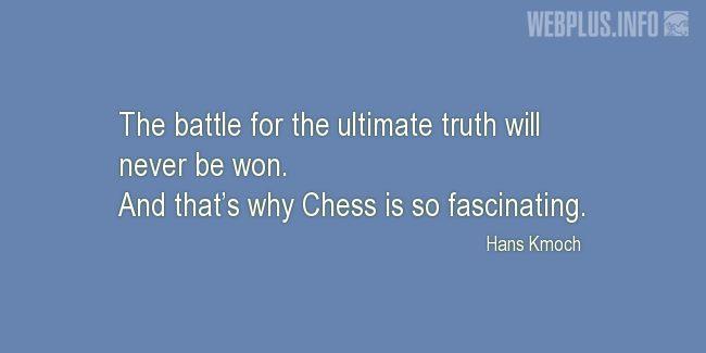 Quotes and pictures for Chess. «That's why Chess is so fascinating» quotation with photo.