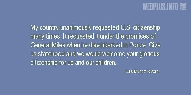 Quotes and pictures for Luis Munoz Rivera. «Glorious citizenship» quotation with photo.