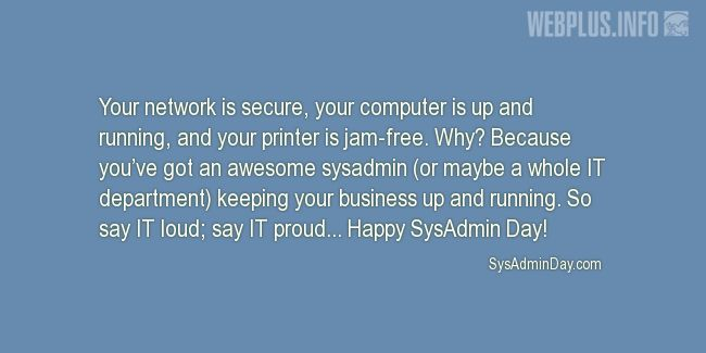 Quotes and pictures for System Administrator. «Say IT proud» quotation with photo.