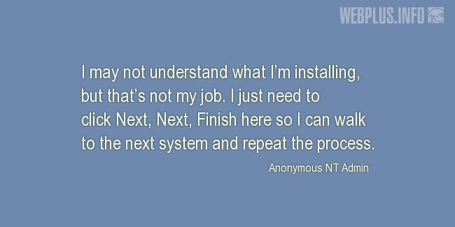 Quotes and pictures for System Administrator. «That's not my job» quotation with photo.