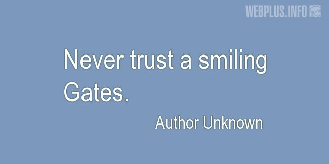Quotes and pictures for System Administrator. «A smiling Gates» quotation with photo.