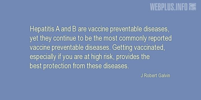 Quotes and pictures for Hepatitis. «Vaccine preventable diseases» quotation with photo.