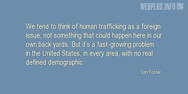 Quotes and pictures for Human trafficking. «It's a fast-growing problem» quotation with photo.