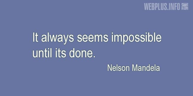 Quotes and pictures for Nelson Mandela. «Until its done» quotation with photo.