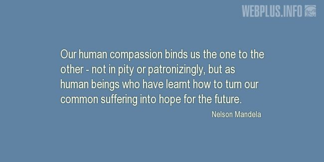 Quotes and pictures for Nelson Mandela. «Hope for the future» quotation with photo.