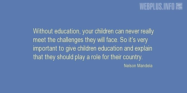 Quotes and pictures for Nelson Mandela. «Without education» quotation with photo.
