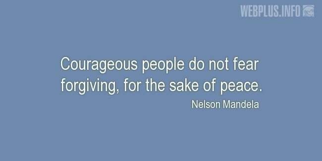 Quotes and pictures for Nelson Mandela. «Courageous people» quotation with photo.