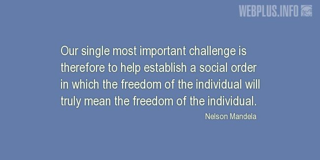 Quotes and pictures for Nelson Mandela. «Our single most important challenge» quotation with photo.