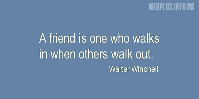 Quotes and pictures for Friendship and friends. «When others walk out» quotation with photo.