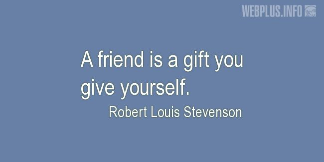 Quotes and pictures for Friendship and friends. «Gift you give yourself» quotation with photo.
