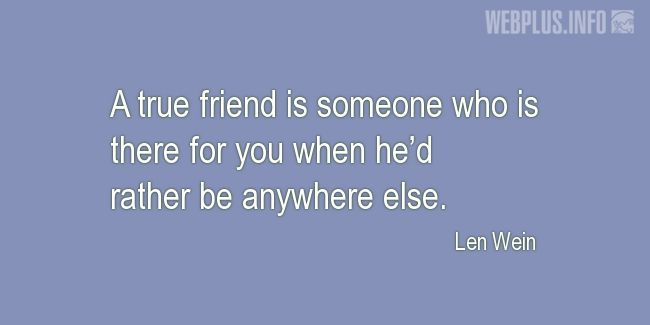 Quotes and pictures for Friendship and friends. «Someone who is there for you» quotation with photo.