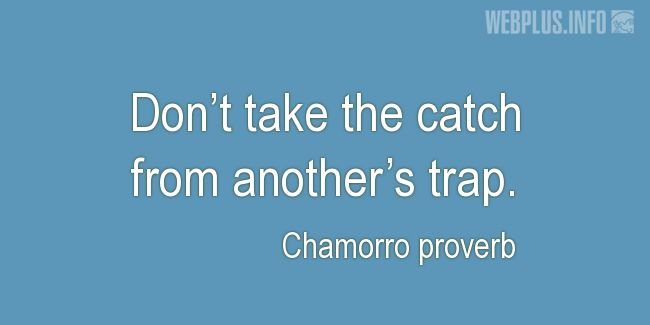 Quotes and pictures for Chamorro proverbs. «Another's trap» quotation with photo.
