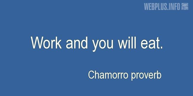 Quotes and pictures for Chamorro proverbs. «Work» quotation with photo.