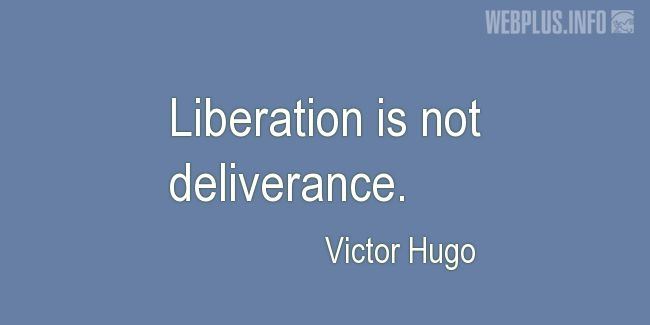 Quotes and pictures for Liberation. «Not deliverance» quotation with photo.