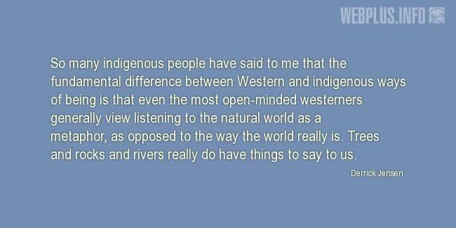 Quotes and pictures for Indigenous peoples. «The fundamental difference» quotation with photo.