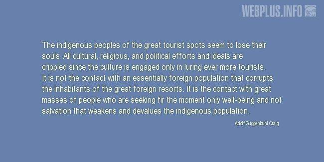 Quotes and pictures for Indigenous peoples. «The indigenous peoples of the great tourist spots» quotation with photo.