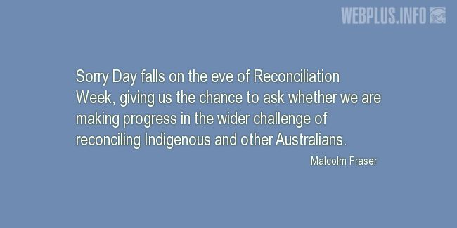 Quotes and pictures for Australia. «Reconciling Indigenous and other Australians» quotation with photo.