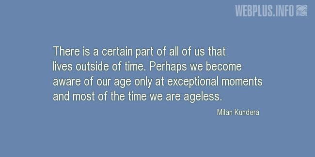 Quotes and pictures for Youth. «Most of the time we are ageless» quotation with photo.