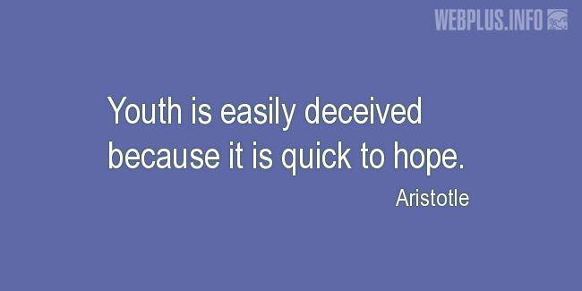 Quotes and pictures for Youth. «Because it is quick to hope» quotation with photo.