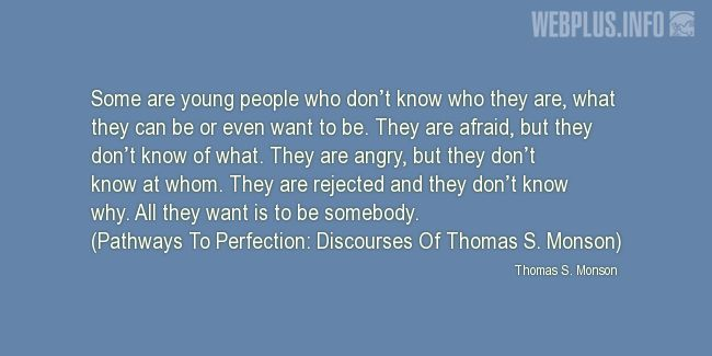 Quotes and pictures for Youth. «All they want is to be somebody» quotation with photo.