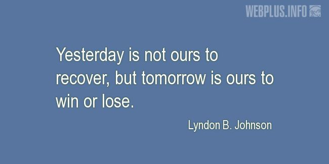 Quotes and pictures for Lyndon Baines Johnson. «Tomorrow is ours» quotation with photo.