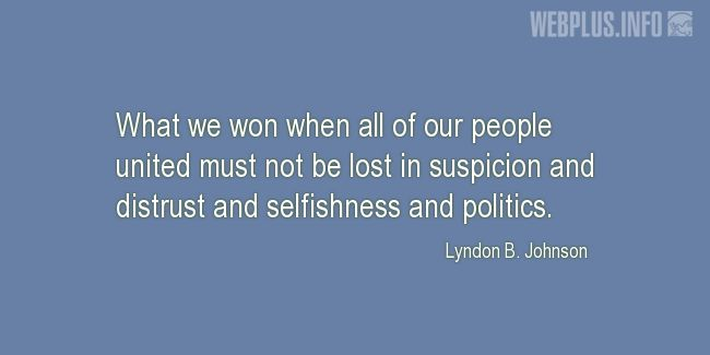 Quotes and pictures for Lyndon Baines Johnson. «What we won» quotation with photo.