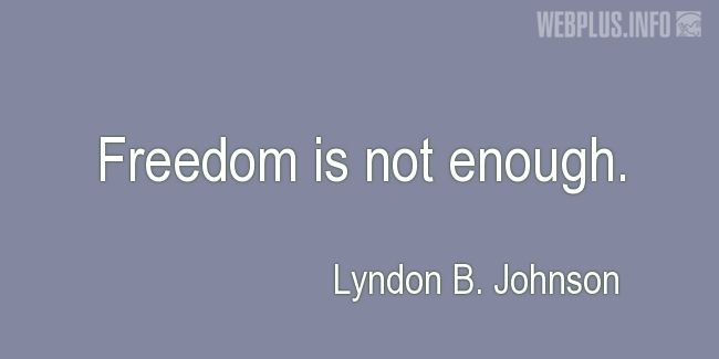 Quotes and pictures for Lyndon Baines Johnson. «Not enough» quotation with photo.