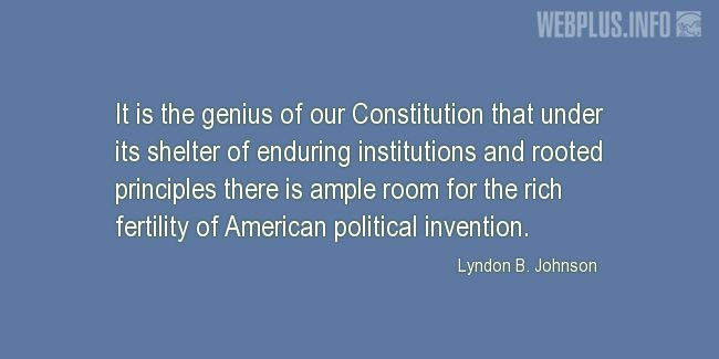 Quotes and pictures for Lyndon Baines Johnson. «The genius of our Constitution» quotation with photo.