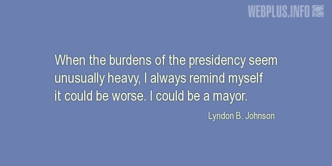 Quotes and pictures for Funny. «I could be a mayor» quotation with photo.