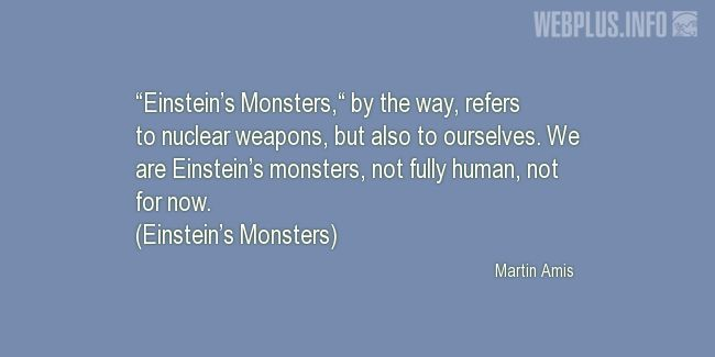 Quotes and pictures for Nuclear weapons. «Einstein's Monsters» quotation with photo.