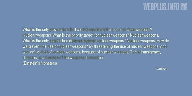 Quotes and pictures for Nuclear weapons. «Because of nuclear weapons» quotation with photo.