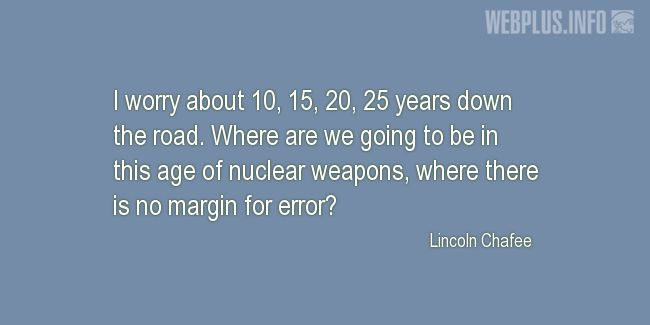 Quotes and pictures for Nuclear weapons. «No margin for error» quotation with photo.