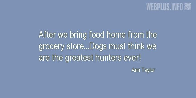 Quotes and pictures for Funny. «The greatest hunters ever» quotation with photo.