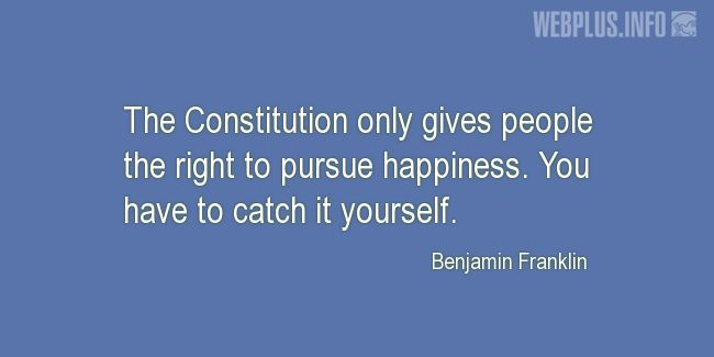 Quotes and pictures for Constitution. «You have to catch it yourself» quotation with photo.