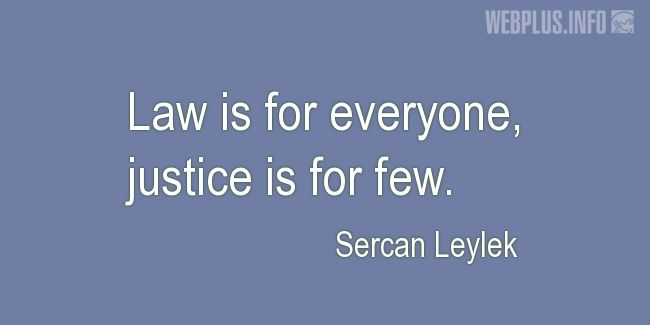 Quotes and pictures for Constitution. «Justice is for few» quotation with photo.