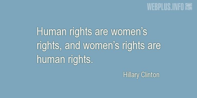 Quotes and pictures for Women's Equality  and feminism. «Human rights» quotation with photo.