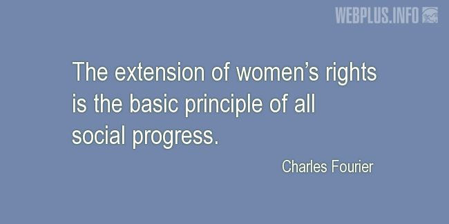 Quotes and pictures for Women's Equality  and feminism. «The basic principle» quotation with photo.