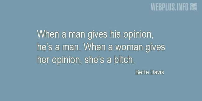 Quotes and pictures for Women's Equality  and feminism. «Her opinion» quotation with photo.
