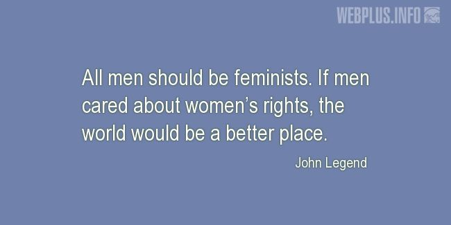 Quotes and pictures for Women's Equality  and feminism. «All men should be feminists» quotation with photo.
