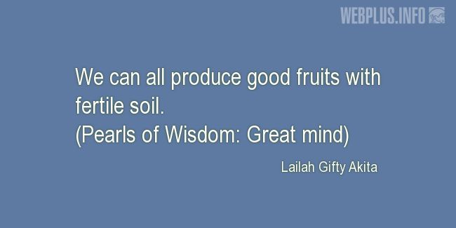 Quotes and pictures for Harvest. «Produce good fruits with fertile soil» quotation with photo.