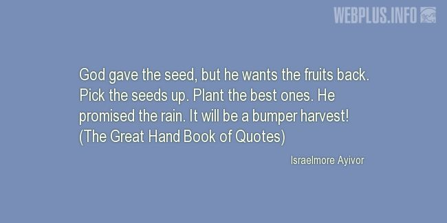 Quotes and pictures for Harvest. «He wants the fruits back» quotation with photo.